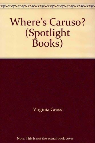 9780021824892: Where's Caruso? (Spotlight Books)