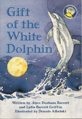 Gift of the white dolphin (Spotlight books): Barrett, Joyce Durham