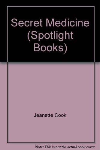 Secret Medicine (Spotlight Books): Jeanette Cook