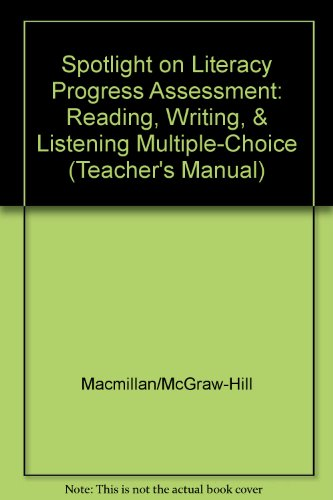 9780021832859: Spotlight on Literacy Progress Assessment: Reading, Writing, & Listening Multiple-Choice (Teacher's Manual)