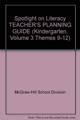 9780021846139: Spotlight on Literacy TEACHER'S PLANNING GUIDE (Kindergarten, Volume 3 Themes 9-12)