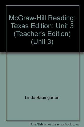 McGraw-Hill Reading: Texas Edition: Unit 3 (Teacher's: Linda Baumgarten; Linda