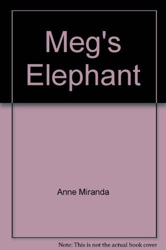 Megs Elephant: Anne Miranda