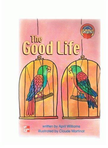 The Good Life (Leveled Books): April Williams