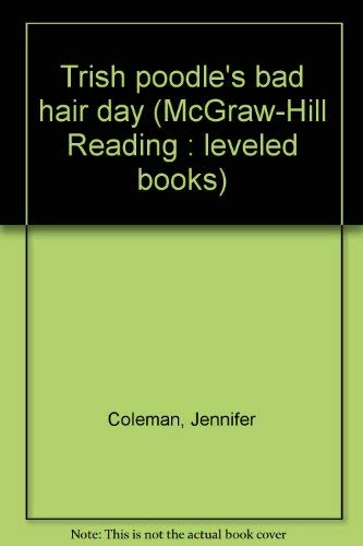 9780021850372: Trish poodle's bad hair day (McGraw-Hill Reading : leveled books)