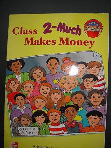 9780021850976: Class Makes Money (2-much ) (McGraw-Hill Leveled Books, Level Blue)