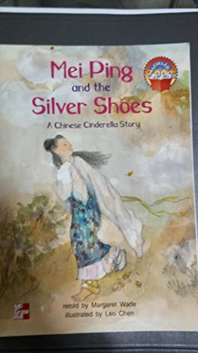 9780021851003: Mei Ping and the Silver Shoes; a Chinese Cinderella Story (McGraw-Hill Leveled Books, Level Blue)