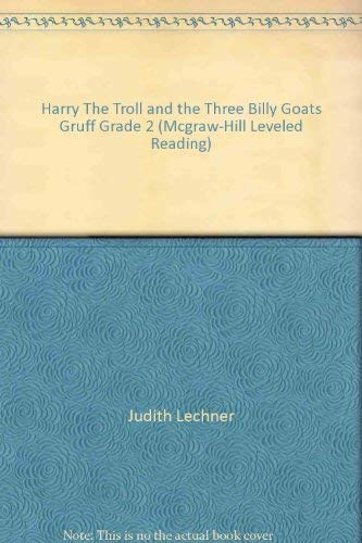 9780021851010: Harry The Troll and the Three Billy Goats Gruff Grade 2 (Mcgraw-Hill Leveled Reading)