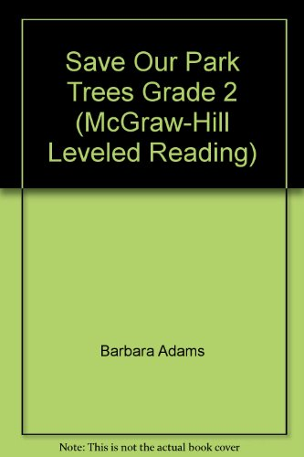 9780021851065: Save Our Park Trees Grade 2 (McGraw-Hill Leveled Reading)