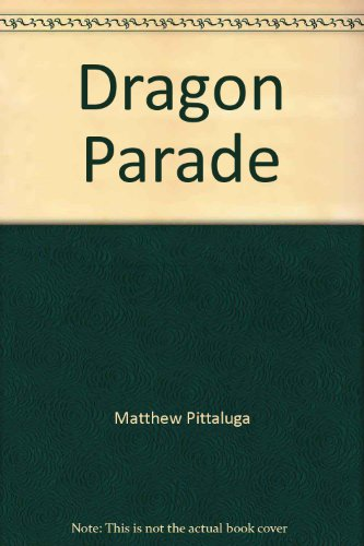 Dragon Parade: Matthew Pittaluga