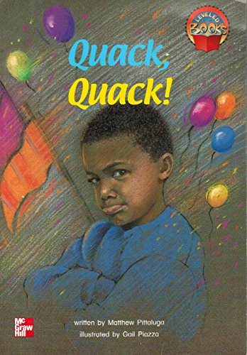 Quack, Quack! (McGraw-Hill Reading): Matthew Pittaluga