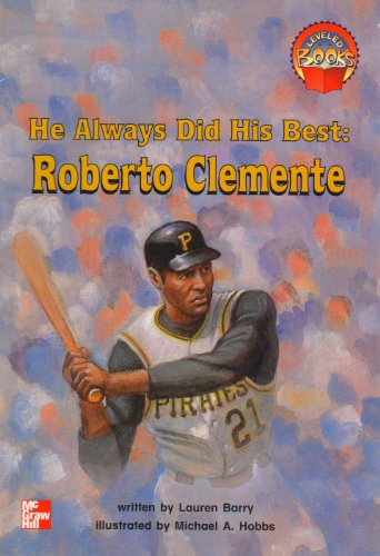 9780021851614: He Always Did His Best Roberto Clemente (Leveled Books [5])