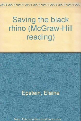 9780021852123: Saving the black rhino (McGraw-Hill reading)