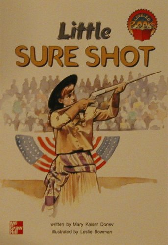 9780021852178: Little sure shot (McGraw-Hill reading : Leveled books)