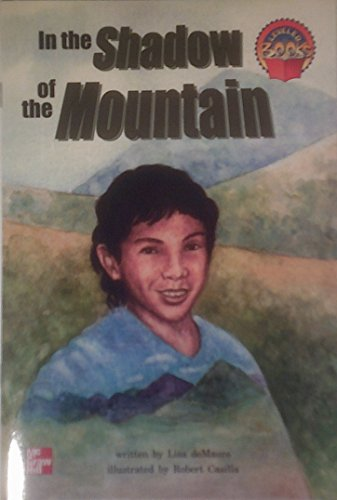 9780021852192: In the Shadow of the Mountain (Leveled books [gr. 4])