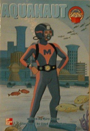 9780021852277: Aquanaut (McGraw-Hill reading : Leveled books)
