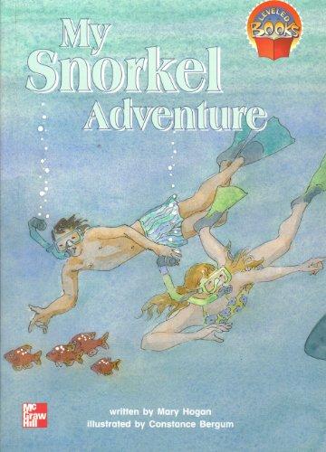 9780021852512: My snorkel adventure (McGraw-Hill reading : leveled books)
