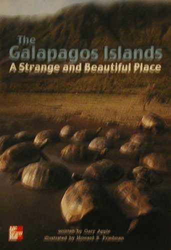 9780021852994: The Galapagos Islands A Strange and Beautiful Place (McGraw-Hill Leveled Books grade 5)