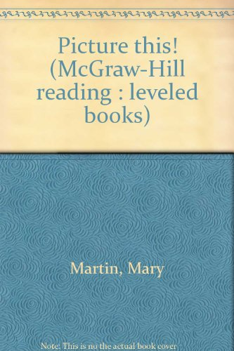 9780021853694: Picture this! (McGraw-Hill reading : leveled books)