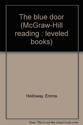 9780021853724: The blue door (McGraw-Hill reading : leveled books)