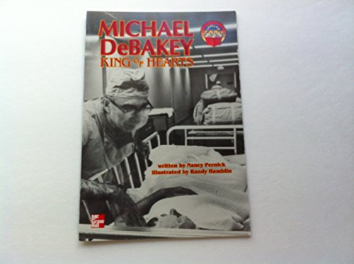 Michael DeBakey: King of hearts (McGraw-Hill reading: Pernick, Nancy