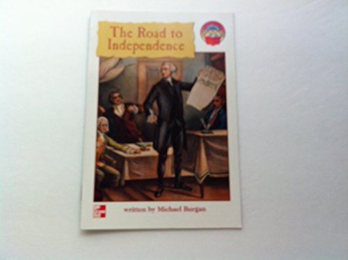 9780021853809: The road to independence (McGraw-Hill reading : leveled books)