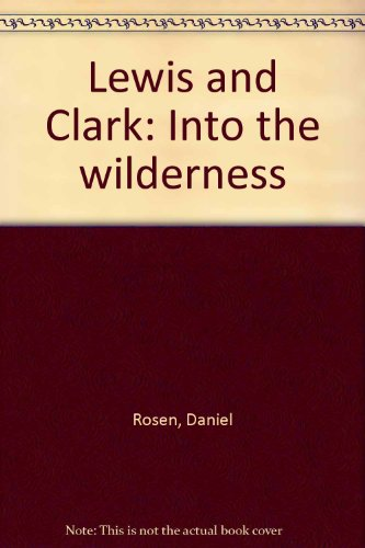 9780021853953: Lewis and Clark: Into the Wilderness