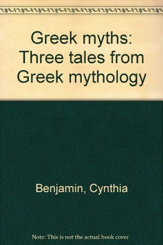 9780021853991: Greek myths: Three tales from Greek mythology