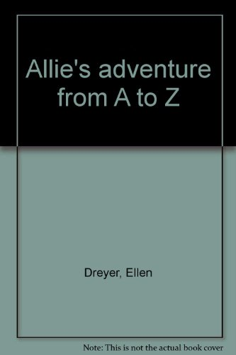 Allie's adventure from A to Z big book (15 X 18 inches): Ellen Dreyer
