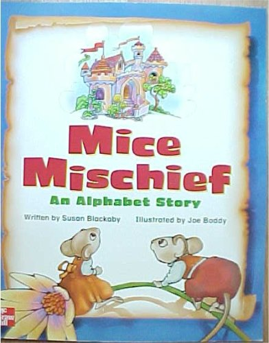 9780021854103: Mice Mischief An alphabet Story big book (15 X 18 inches) 2001 McGraw-Hill Reading Kindergarten Level