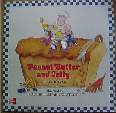 9780021854189: Peanut Butter and Jelly A Play Rhyme big book (15 X 15 inches)