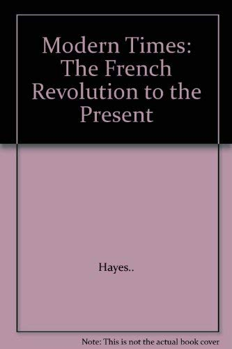 9780021856008: Modern Times: The French Revolution to the Present (Mainstreams of Civilization)