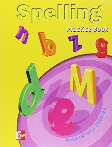 Spelling: Practice Book : McGraw-Hill Reading Grade: Mcgraw Hill