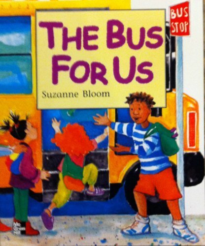 9780021920877: The Bus For Us McGraw-Hill Reading Literature Big Book (15 X 18 inches) by Suzanne Bloom Kng - Gr 1