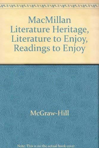 9780021923205: Macmillan Literature Heritage, Literature To Enjoy, Readings To Enjoy