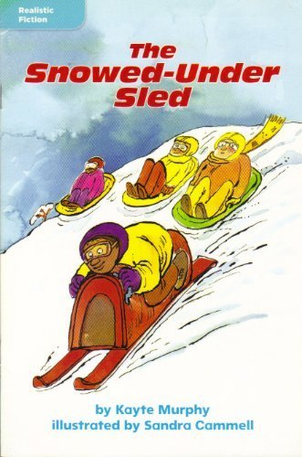 9780021925735: The Snowed-Under Sled (Realistic Fiction; Leveled Reader Library)