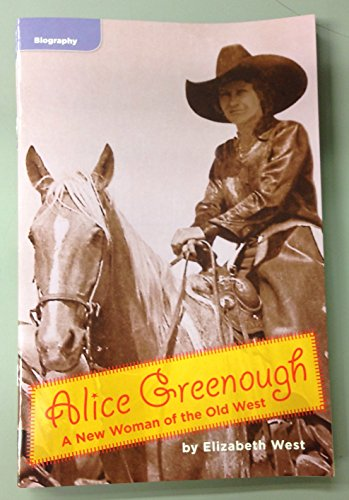 9780021932733: Alice Greenough-A New Woman of the Old West- (Leveled Reader Library; Biography)