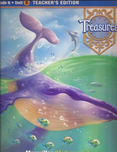 Treasures, Grade 5, Unit 4, Teacher's Edition: Bear, Dr. Donald R.
