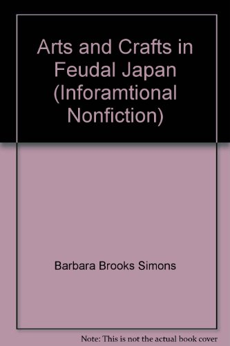 9780021934225: Arts and Crafts in Feudal Japan (Inforamtional Nonfiction)