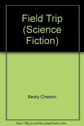Field Trip (Science Fiction): Becky Cheston