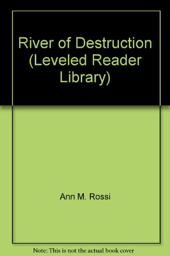 9780021934331: River of Destruction (Leveled Reader Library)