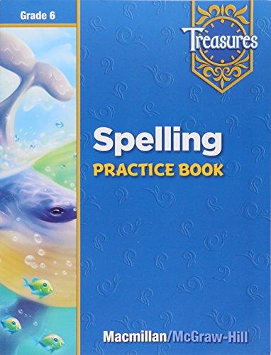Treasures Spelling Practice Book Grade 6: Macmillan/McGraw-Hill