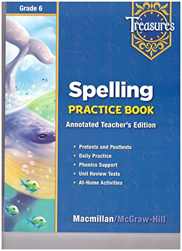 9780021936458: Treasures, Spelling Practice Book, Annotated Teacher's Ed, Grd 6