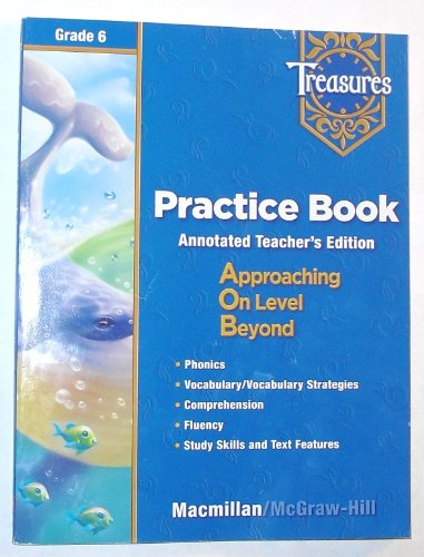 Treasures Practice Book: Grade 6, Annotated Teacher's Edition