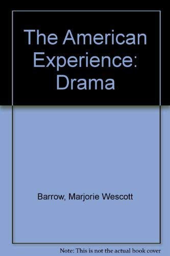 9780021941100: The American Experience: Drama (Literary heritage series)