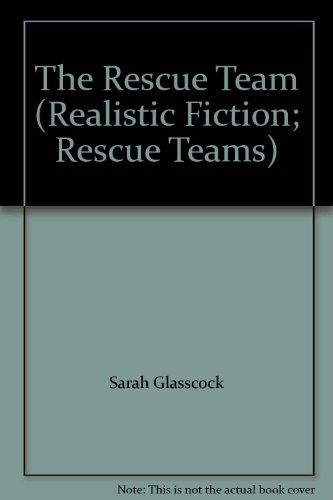 9780021942947: The Rescue Team (Realistic Fiction; Rescue Teams)