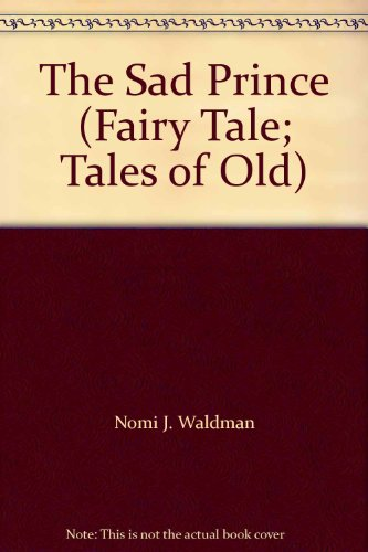 9780021943036: The Sad Prince (Fairy Tale; Tales of Old)