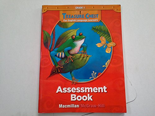 9780021962471: Macmillan McGraw Hill Treasures Treasure Chest For English Language Learners ELL Grade 1 Assessment Book