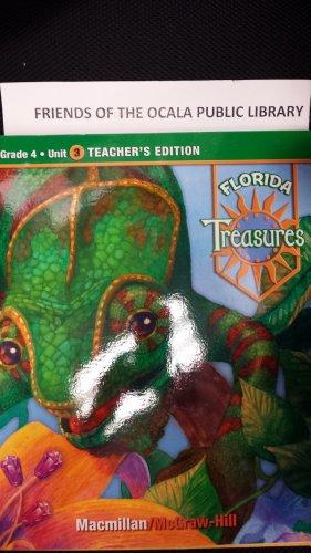 Grade 4 Unit 3 Teacher's Edition (Florida Treasures): Macmillan/McGraw-Hill