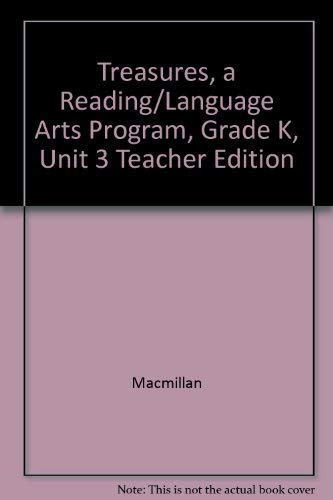 9780021988181: Treasures, A Reading/Language Arts Program, Grade K, Unit 3 Teacher Edition